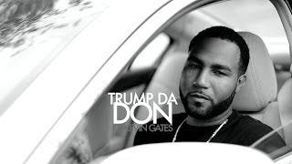 "Trump Da Don ""Can't Fall In Love"" ft. Kevin Gates"