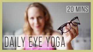 20 min Daily 🤓 Eye Yoga 🤓 Class | Yoga with Melissa 557
