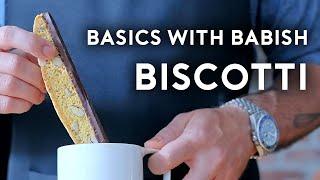 Biscotti | Basics with Babish