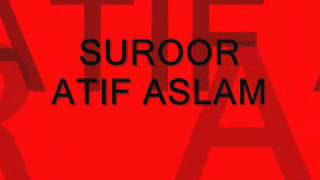 ATIF ASLAM - Suroor  [xJ]