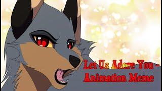 💫Let Us Adore You 💫- Animation meme
