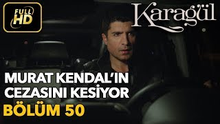 Karagül 50. Bölüm (Full HD Tek Parça)Murat Kendalın Cezasını Kesiyor
