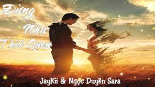 Đừng Như Thói Quen - JayKii & Ngọc Duyên Sara | Lyrics HD |