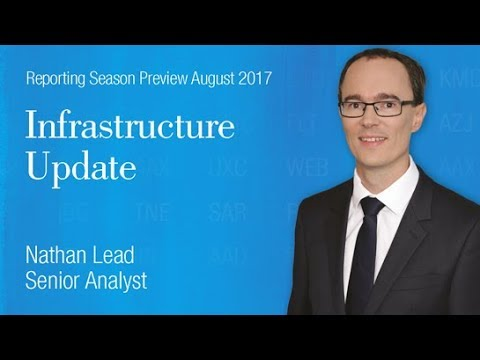 Reporting Season Preview - Infrastructure: Nathan Lead, Senior Analyst