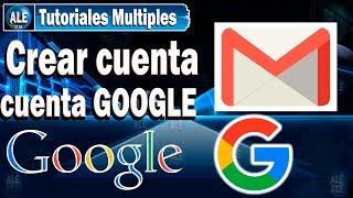 Como Crear Una Cuenta De Google - Crear Correo Electronico Gmail