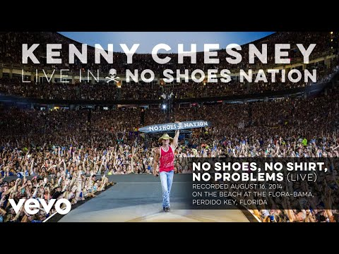 Kenny Chesney - No Shoes, No Shirt, No Problems (Live) (Audio)