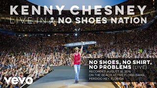 Kenny Chesney - No Shoes, No Shirt, No Problems (Live) (Audio)