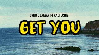 Get you - Daniel Caesar ft Kali Uchis (Terjemahan)