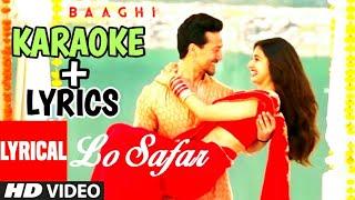 Lo safar Karaoke | Baaghi 2 | Jubin nautiyal | Tiger shroff | Akshay bhurle karaoke