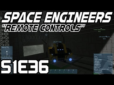 """Space Engineers Survival Gameplay / Let's Play (S-1) -E36- """"Remote Controls"""""""