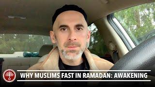 Why Do Muslims Fast in Ramadan: Awakening