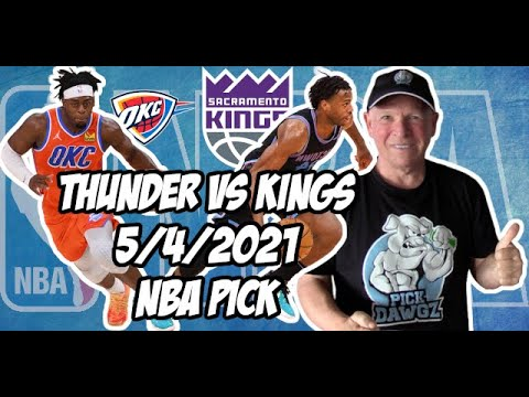 Oklahoma City Thunder vs Sacramento Kings 5/4/21 Free NBA Pick and Prediction NBA Betting Tips