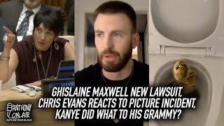Ghislaine Maxwell New Lawsuit, Chris Evans Reacts To Picture Incident, Kanye Did What To His Grammy?
