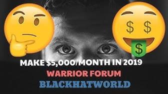 🤑Make $5,000 Per Month Online in 2019💪 | WarriorForum vs BlackHatWorld