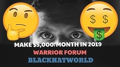 🤑Make $5,000 Per Month Online in 2019💪 | WarriorForum vs BlackHatWorld