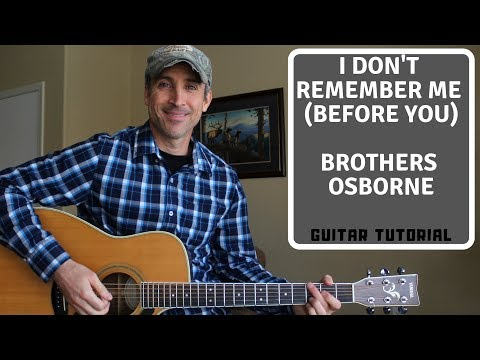 I Don't Remember Me (Before You) Brothers Osborne - Guitar Lesson
