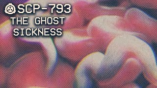 SCP-793 - The Ghost Sickness : Object Class - Euclid : Parasitic SCP