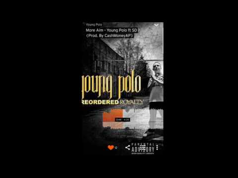 More Aim - Young Polo Ft SD (Prod. By CashmoneyAp)