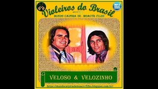 VELOSO & VELOSINHO - 04) COLCHÃO DE PALHA (Serafim Colombo)