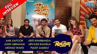 Anil, John, Arshad, Kriti, Urvashi, Pulkit   Pagalpanti   The Complete Interview