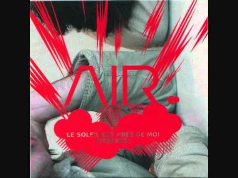Air - Le Soleil Est Prés De Moi (Dopplereffekt Remix)