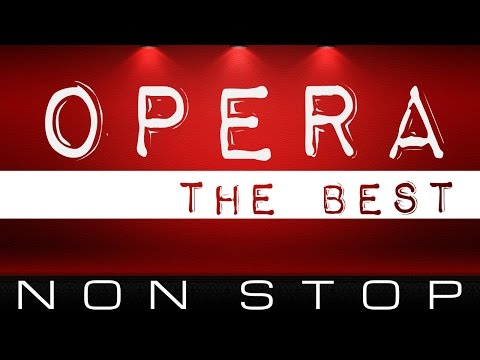 The Best Of Opera Masterpieces . 6 Hours CLASSICAL MUSIC NON