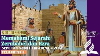 Sekolah Sabat Dewasa Triwulan 4 2019 Pelajaran 1 Memahami Sejarah: Zerubabel dan Ezra (ASI)