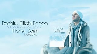 Maher Zain - Radhitu Billahi Rabba | Karaoke