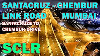 Santacruz Chembur SCLR Link road full ride drive Video 6.45 km long Double Decker flyover