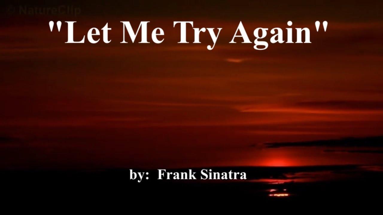 Let Me Try Again W Lyrics Mr Frank Sinatra Youtube