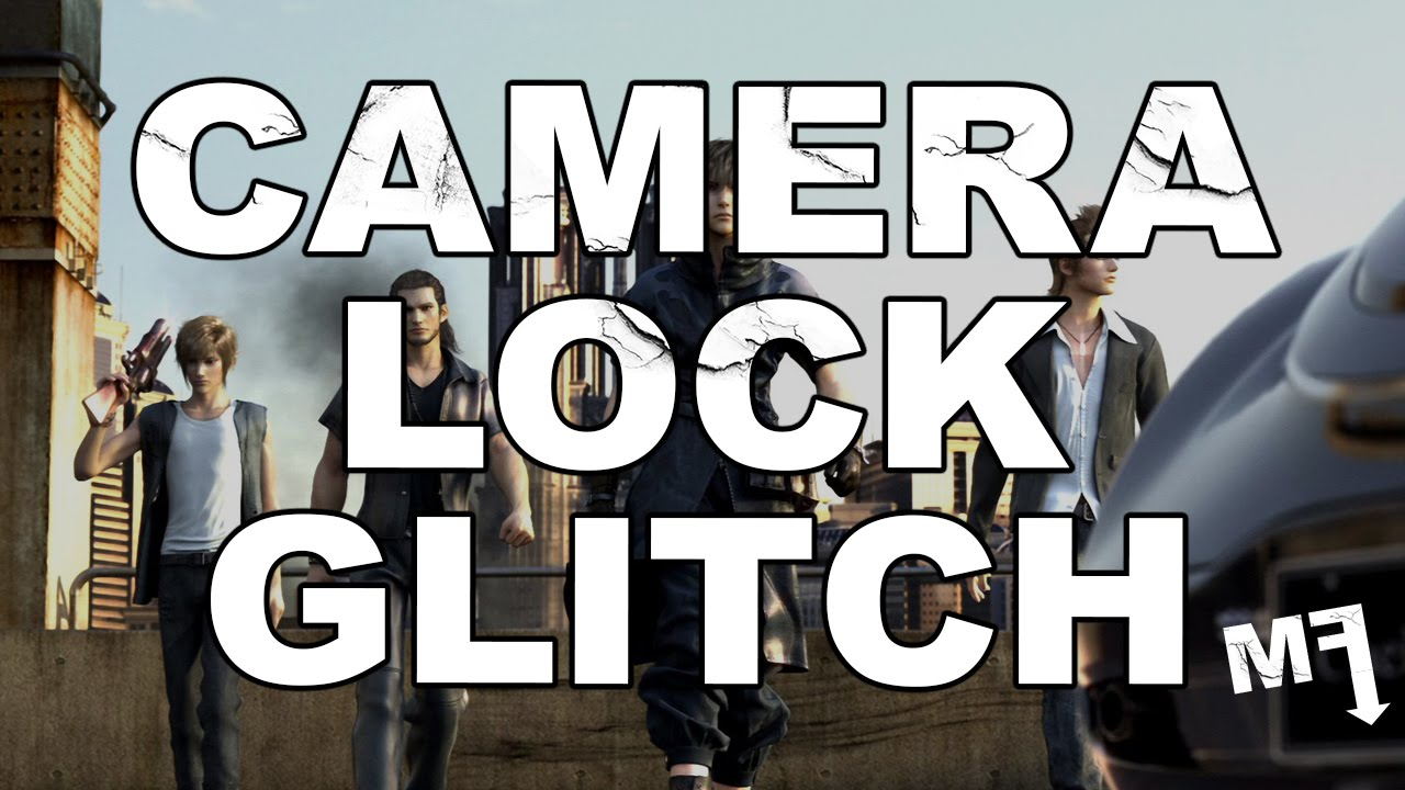 Final Fantasy XV Glitch: Camera lock fixed without resetting game