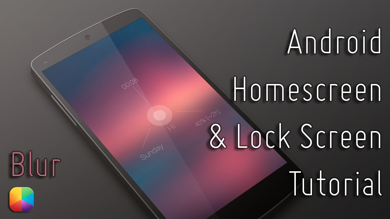 Blur Android Homescreen And Lock Screen Tutorial Youtube