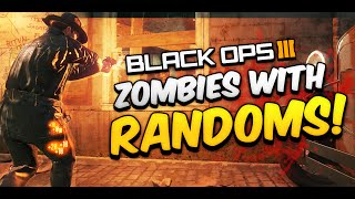 BO3 Zombies w/ Randoms - Angry Dude, Traps, & Bad Aiming!