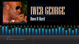 Iwer George - Ah Have It Hard [Soca 2016] [HD]