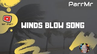 Winds Blow Song