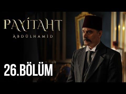 Payitaht Abdülhamid 26.Bölüm (HD)