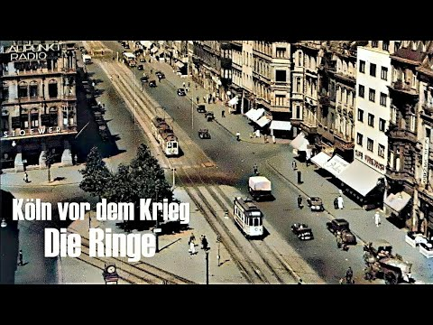 Köln vor dem Krieg - Die Ringe (koloriert)