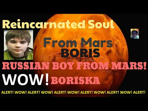 SHOCKING CHILD FROM RUSSIA SAYS HES FROM MARS AND HUMANS LIVE FOREVER! #BORISKA