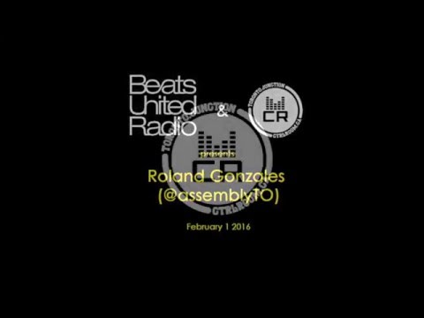 Beats United Radio - Feb 01 2016 @ CTRL ROOM - Special guest Roland Gonzales
