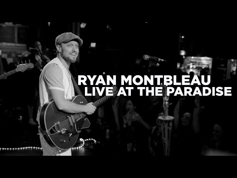 Ryan Montbleau – Live at The Paradise (Full Set)