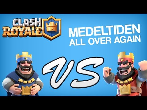 MEDELTIDEN ALL OVER AGAIN!   Clash Royale (iPhone)