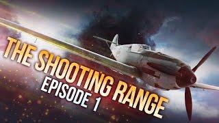 War Thunder: The Shooting Range   Episode 1