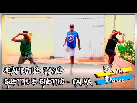 Guettho é ghetto - CALMA  / CIA PROFILE DANCE
