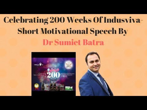 Indusviva 200 Weeks Celebration in Delhi - Short Motivational Speech by Dr Sumiet Batra