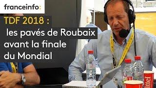 Tour de France, les pavés de Roubaix avant la finale du Mondial