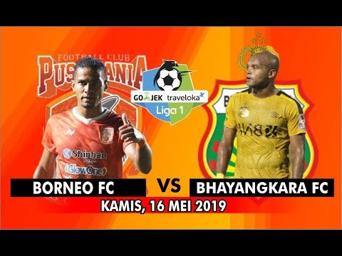 BORNEO FC VS BHAYANGKARA FC PREDIKSI SKOR LIGA 1 16/05/2019