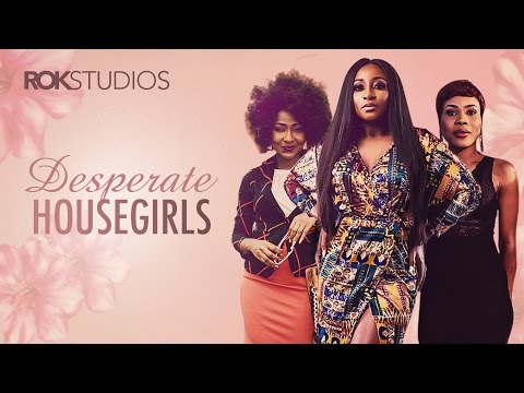 Desperate House Girls S01E01 Latest 2016 Nigerian Nollywood Drama Series
