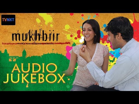 Mukhbiir  Juke Box  Exclusive first time on YouTube  Tvnxt
