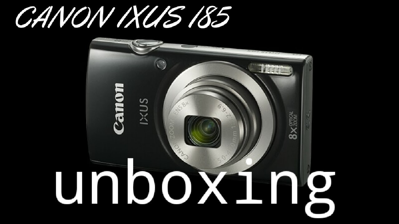 Canon Ixus 185 Unboxing And Photo Video Samples Youtube