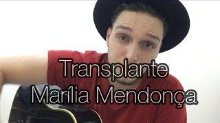 Baixar Transplante - Marília Mendonça (Emerson Gonçalves cover)